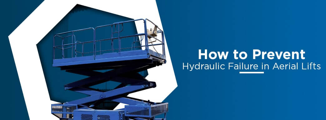 1-How-to-Prevent-Hydraulic-Failure-in-Aerial-Lifts