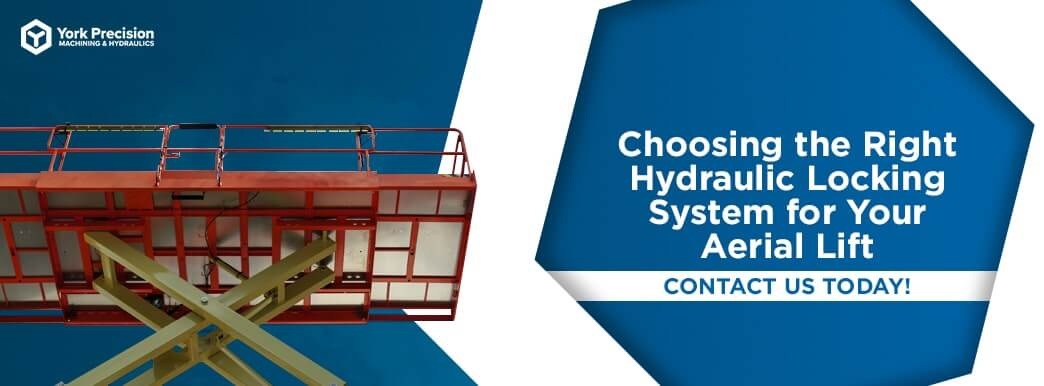 choosing the right hydraulic locking system for your aerial lift
