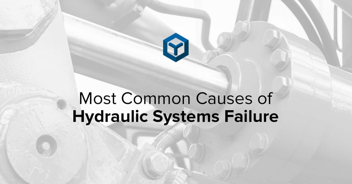 most common causes of hydraulic systems failure