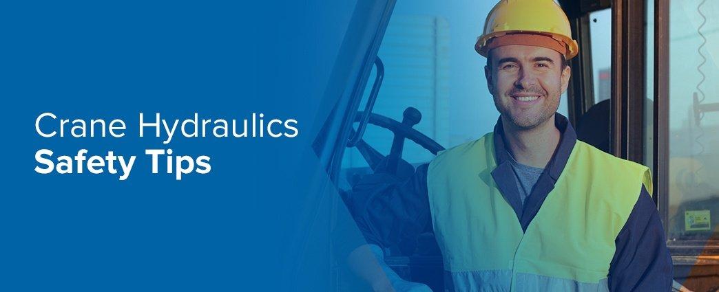 Crane Hydraulics Safety Tips