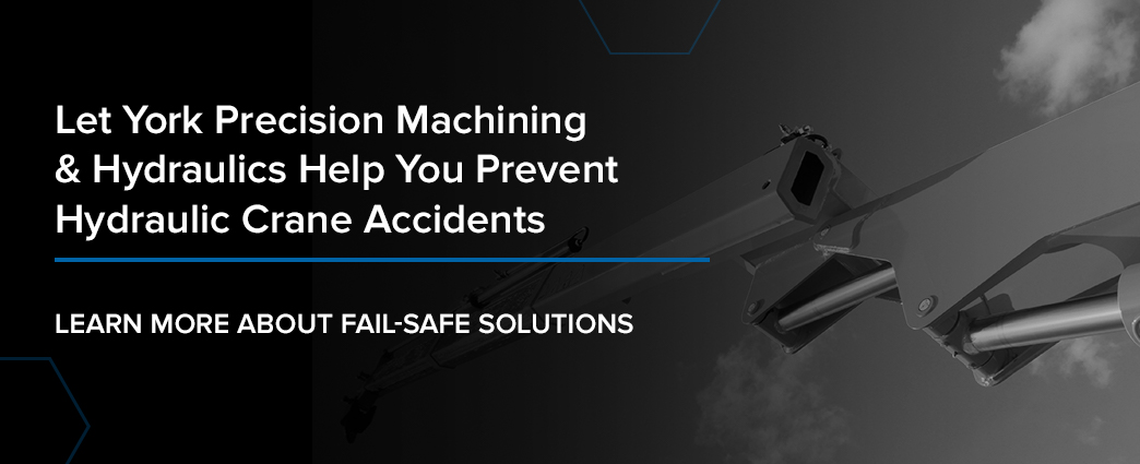 Let York Precision Machining & Hydraulics Help You Prevent Hydraulic Crane Accidents